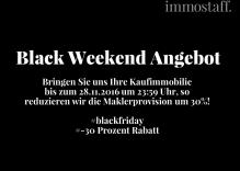 Black Weekend Angebot aus unserem Immobilienbüro