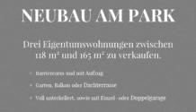 NEUBAU AM PARK! Drei hochwertige Neubau-Eigentumswohnungen (barrierarm & mit Aufzug) zu verkaufen.